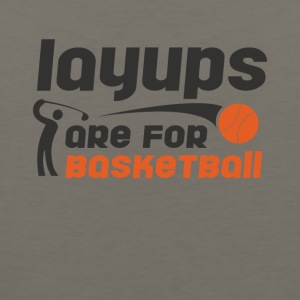 Layups are for basketball Funny Golf Tee Shirt - Men's Premium Tank