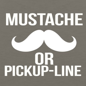 mustache or pickup line - Men's Premium Tank