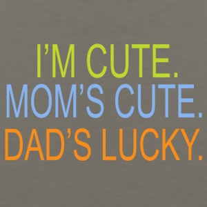 I m cute Mom s cute Dad s lucky - Men's Premium Tank