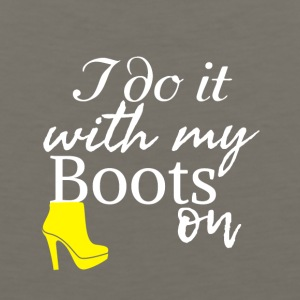 I do it with my boots on - Men's Premium Tank