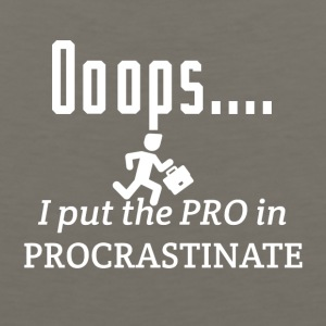 I put the PRO in procrastinate - Men's Premium Tank