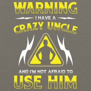 Warning Crazy Uncle! Funny! - Men's Premium Tank