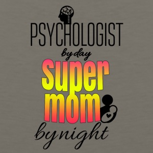 Psychologist by day and super mom by night - Men's Premium Tank
