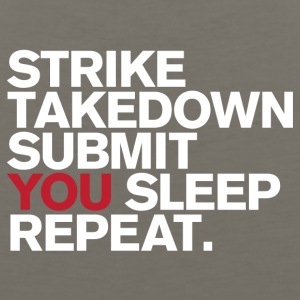 Strike.Takedown.Submit.You Sleep.Repeat - Men's Premium Tank