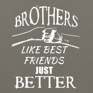 Brothers better than friends white - Men's Premium Tank