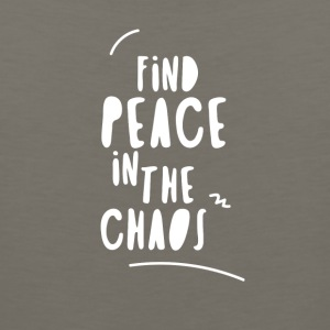 Find Peace in the Chaos - Men's Premium Tank