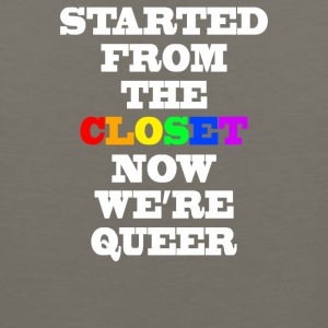 started from the closet now we are queer - Men's Premium Tank