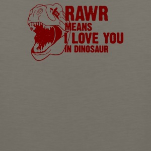 Rawr Means I Love You in Dinosaur - Men's Premium Tank