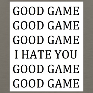 GOOD GAME (I HATE YOU) - Men's Premium Tank