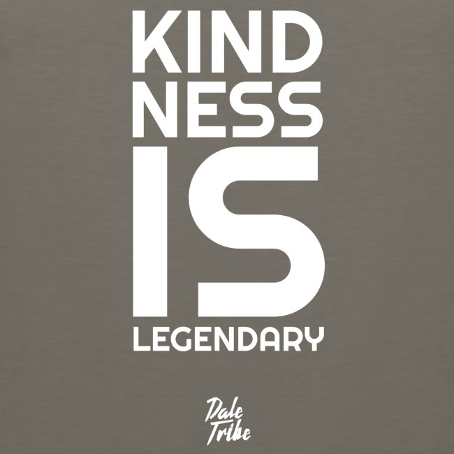 Kindness is Legendary