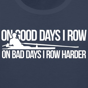 On bad days I row harder! - Men's Premium Tank