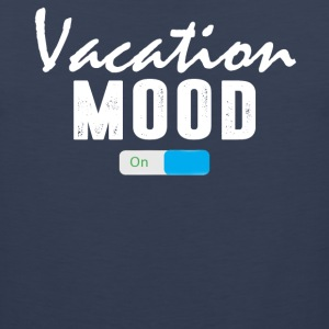 Vacation Mood on T-Shirt - Men's Premium Tank
