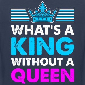 Whats A King Without A Queen - Men's Premium Tank