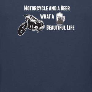 Motorcycle And Beer What A Beautiful Life - Men's Premium Tank