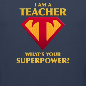 I Am A Teacher What's Your Superpower? - Men's Premium Tank