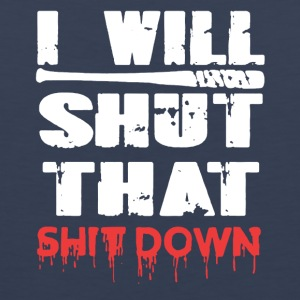 I Will Shut That Shit Down - Men's Premium Tank