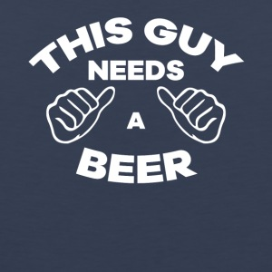 This Guy Needs A Beer Funny TShirt - Men's Premium Tank