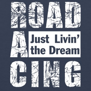 Roadracing - Just Livin' The Dream - Men's Premium Tank