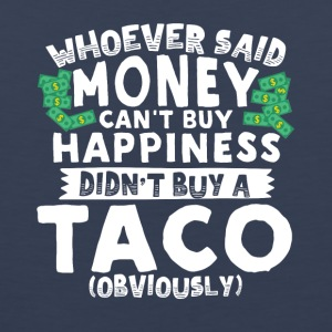 Money Can't Buy Happiness Buy a Taco - Men's Premium Tank