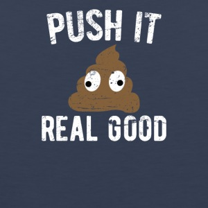 Push It Real Good Poop - Men's Premium Tank