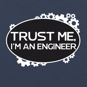 Trust me, I'm an Engineer - Men's Premium Tank