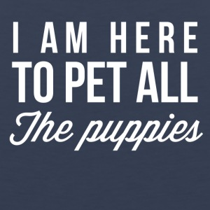 I am here to pet all the puppies - Men's Premium Tank