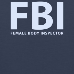 Fbi Female Body Inspector - Men's Premium Tank