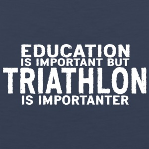 Education is important Triathlon is importanter - Men's Premium Tank