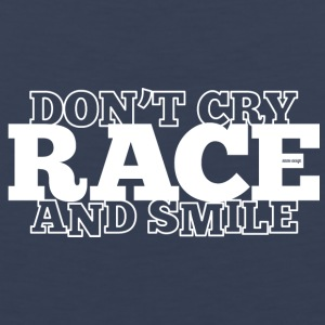 DON'T CRY - RACE - AND SMILE - Men's Premium Tank