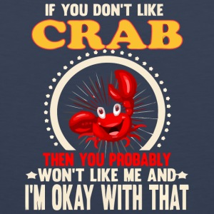 If you don t like crab - Men's Premium Tank