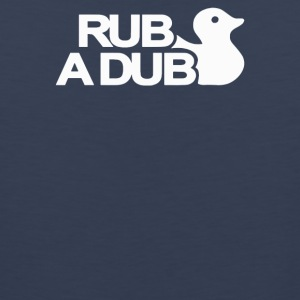 Rub a Dub - Men's Premium Tank