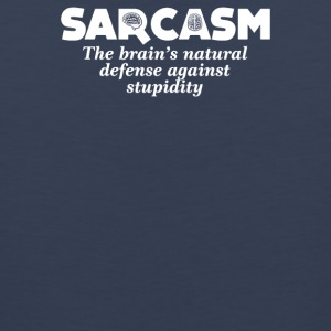 Sarcasm Brain s Natural Defense Against Stupidity - Men's Premium Tank