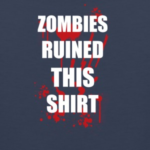 ZOMBIES RUINED THIS FUNNY - Men's Premium Tank