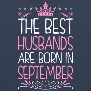 The Best Husbands Are Born In September - Men's Premium Tank