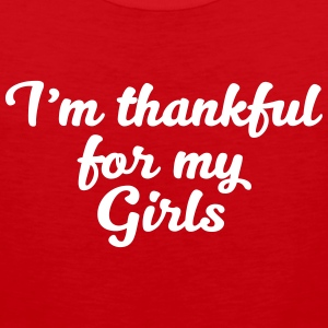I am thankful for my Girls - Men's Premium Tank