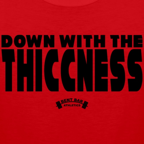 Down With The Thiccness - Men's Premium Tank