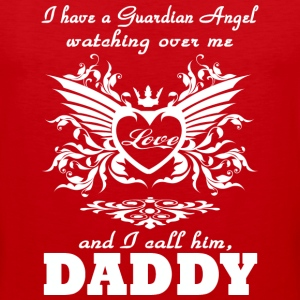 My guardian Angel My DADDYv T Shirt - Men's Premium Tank