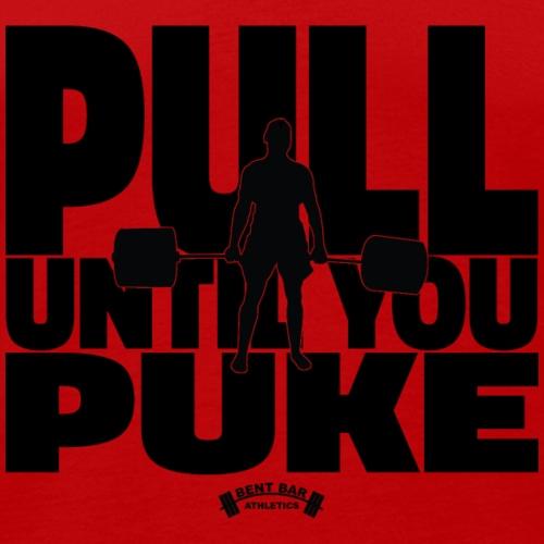 Pull Until You Puke - Men's Premium Tank