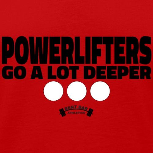 Powerlifters Go A Lot Deeper - Men's Premium Tank