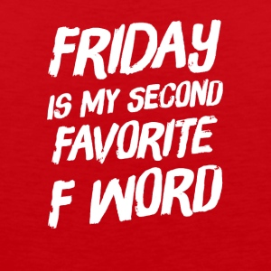 Friday Is my second favorite F Word - Men's Premium Tank