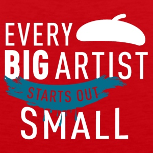 Every big artist starts out small - Men's Premium Tank