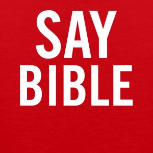 Say Bible White - Men's Premium Tank