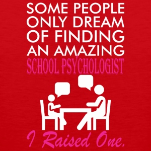 Some People Dream Amazing School Psychologist - Men's Premium Tank