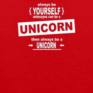 Be Yourself Unless You Can Be A Unicorn - Men's Premium Tank
