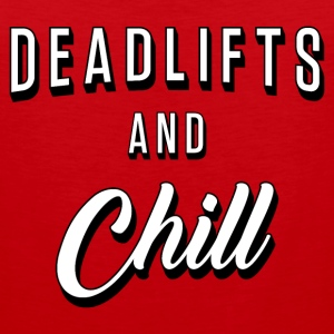 Deadlifts And Chill - Men's Premium Tank
