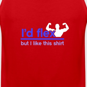 I'd flex but I like this shirt - Men's Premium Tank