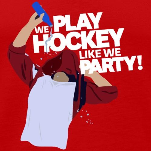 Play Hockey Like We Party - Men's Premium Tank