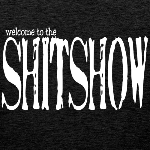 welcome to the shitshow-white - Men's Premium Tank