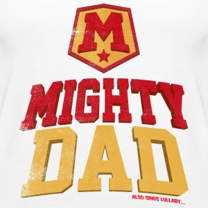 Mighty Dad T Shirt - Women's Premium Tank Top