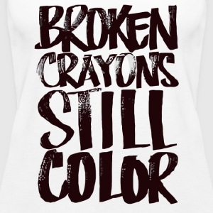 Broken crayons still color - Women's Premium Tank Top